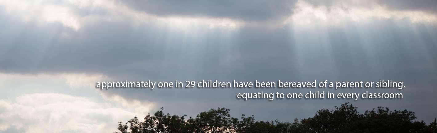 approximately 1 in 29 children have been bereaved